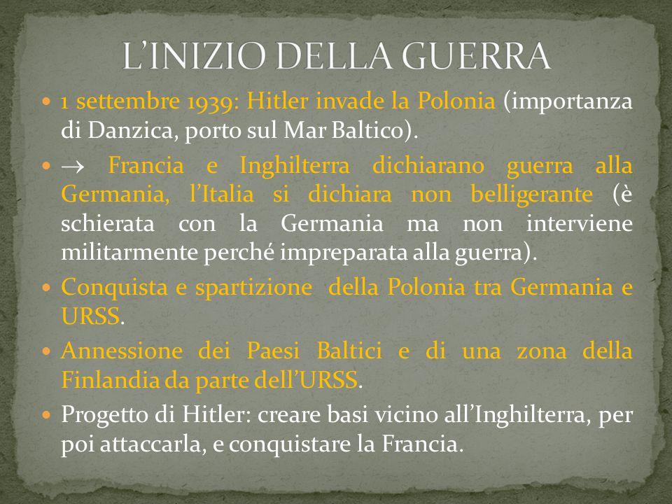 1 settembre 1939: Hitler invade la Polonia (importanza di Danzica, porto sul Mar Baltico).  Francia e Inghilterra dichiarano guerra alla Germania, l'