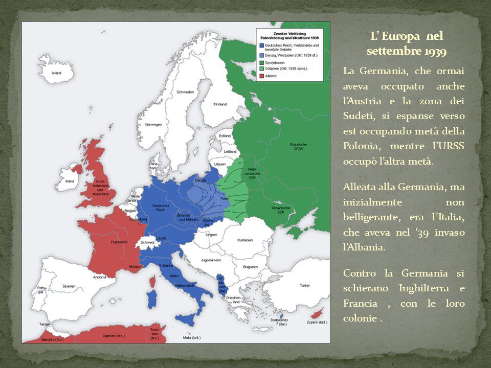 La Germania, che ormai aveva occupato anche l'Austria e la zona dei Sudeti, si espanse verso est occupando metà della Polonia, mentre l'URSS occupò l'