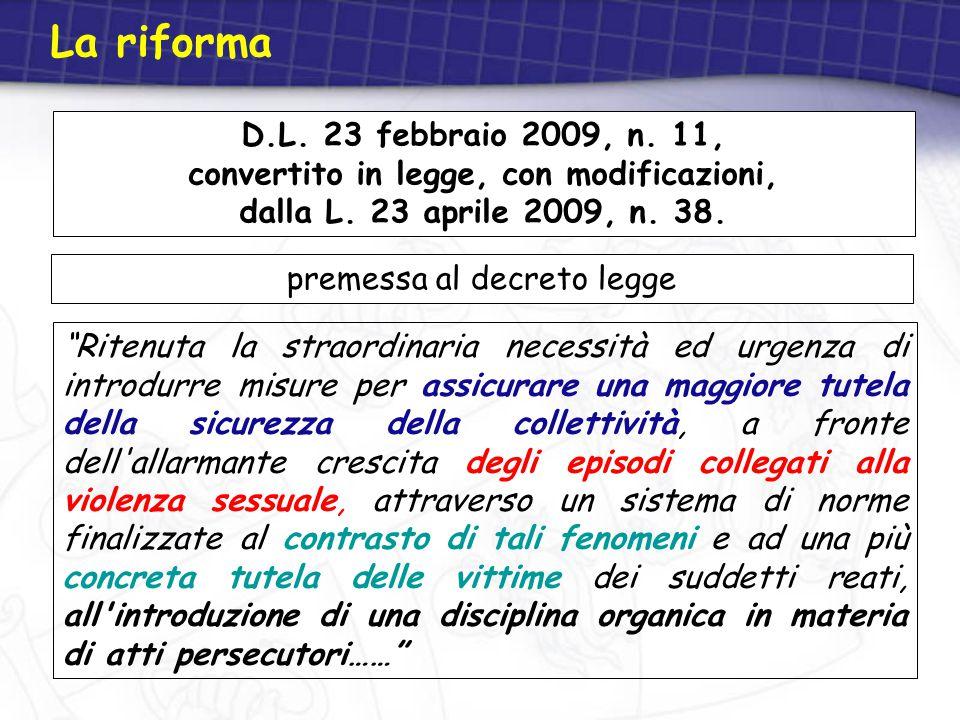 """La riforma D.L. 23 febbraio 2009, n. 11, convertito in legge, con modificazioni, dalla L. 23 aprile 2009, n. 38. """"Ritenuta la straordinaria necessità"""