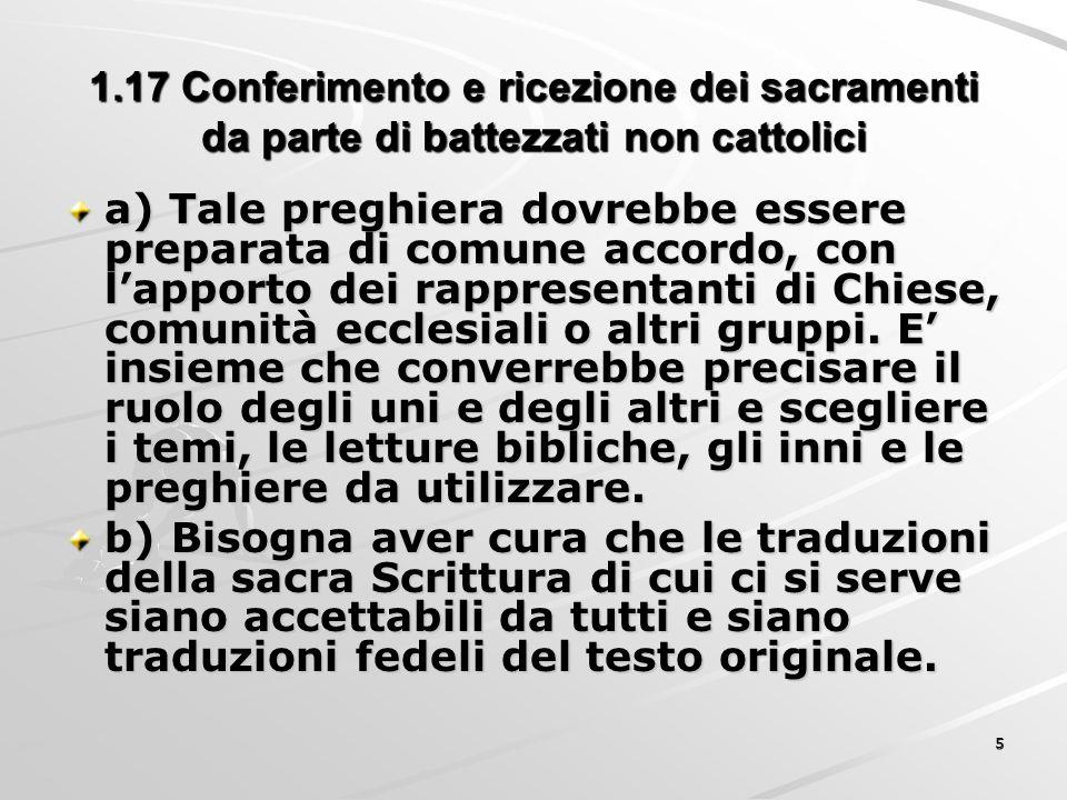 1.17 Conferimento e ricezione dei sacramenti da parte di battezzati non cattolici a) Tale preghiera dovrebbe essere preparata di comune accordo, con l