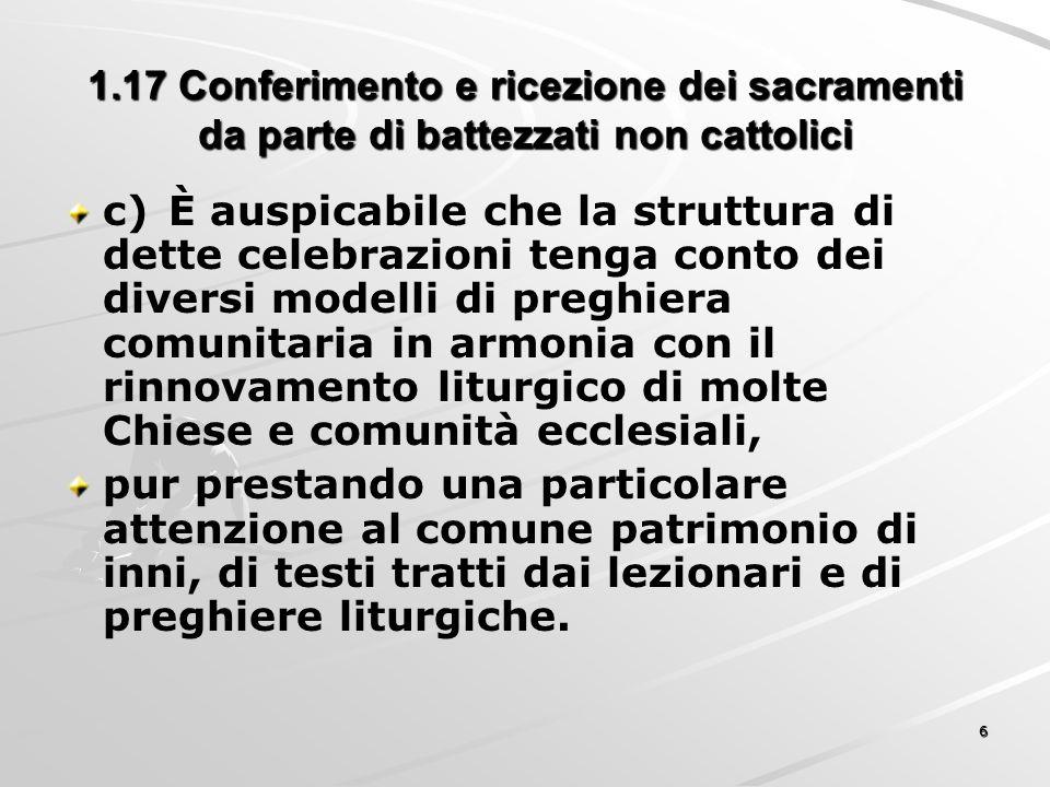 1.17 Conferimento e ricezione dei sacramenti da parte di battezzati non cattolici c)È auspicabile che la struttura di dette celebrazioni tenga conto d