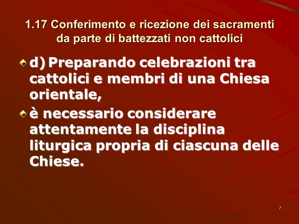 1.17 Conferimento e ricezione dei sacramenti da parte di battezzati non cattolici d)Preparando celebrazioni tra cattolici e membri di una Chiesa orien