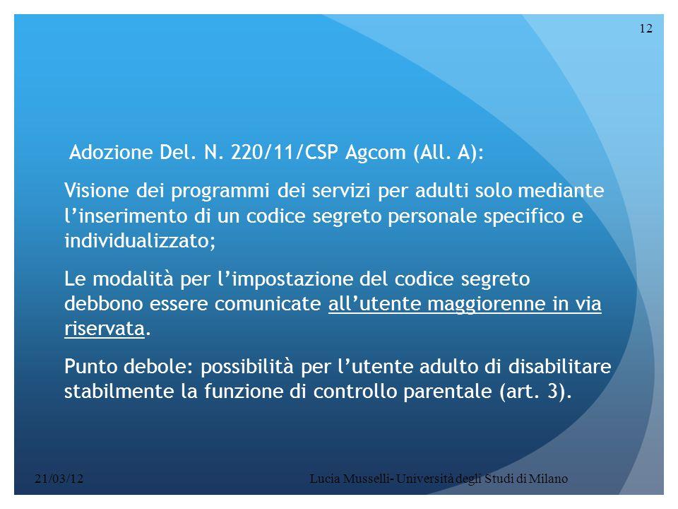 Adozione Del. N. 220/11/CSP Agcom (All. A): Visione dei programmi dei servizi per adulti solo mediante l'inserimento di un codice segreto personale sp