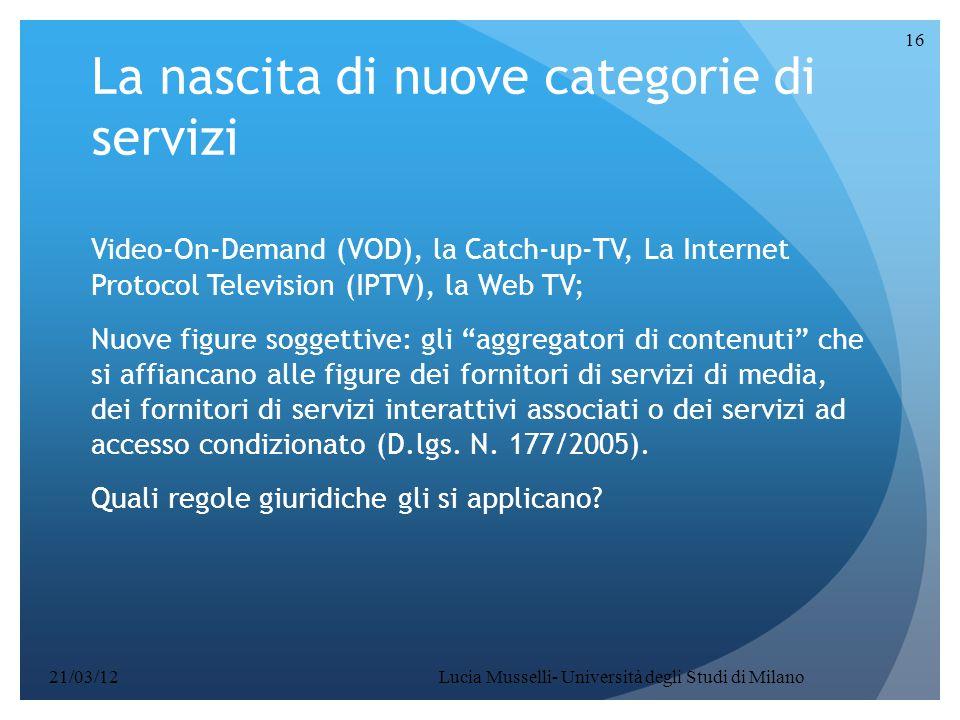 La nascita di nuove categorie di servizi Video-On-Demand (VOD), la Catch-up-TV, La Internet Protocol Television (IPTV), la Web TV; Nuove figure soggettive: gli aggregatori di contenuti che si affiancano alle figure dei fornitori di servizi di media, dei fornitori di servizi interattivi associati o dei servizi ad accesso condizionato (D.lgs.