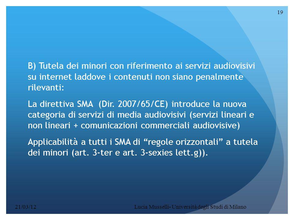 B) Tutela dei minori con riferimento ai servizi audiovisivi su internet laddove i contenuti non siano penalmente rilevanti: La direttiva SMA (Dir. 200
