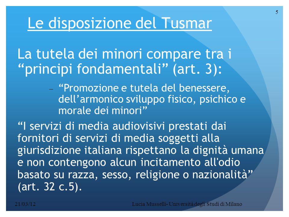"""Lucia Musselli- Università degli Studi di Milano 5 Le disposizione del Tusmar La tutela dei minori compare tra i """"principi fondamentali"""" (art. 3):  """""""