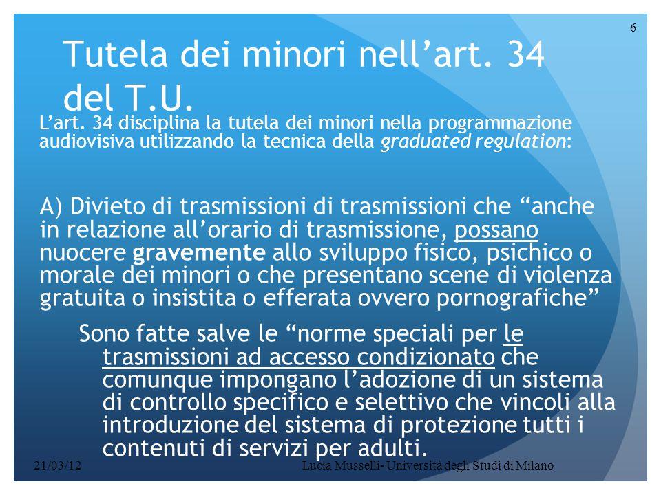 Lucia Musselli- Università degli Studi di Milano 6 Tutela dei minori nell'art. 34 del T.U. L'art. 34 disciplina la tutela dei minori nella programmazi