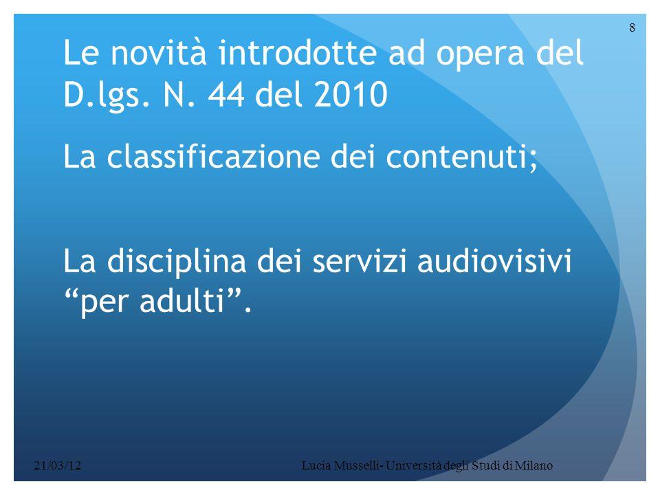 """Le novità introdotte ad opera del D.lgs. N. 44 del 2010 La classificazione dei contenuti; La disciplina dei servizi audiovisivi """"per adulti"""". 21/03/12"""