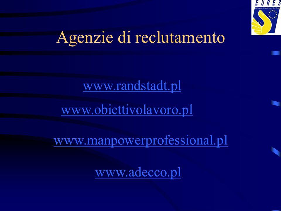 Agenzie di reclutamento www.obiettivolavoro.pl www.manpowerprofessional.pl www.randstadt.pl www.adecco.pl
