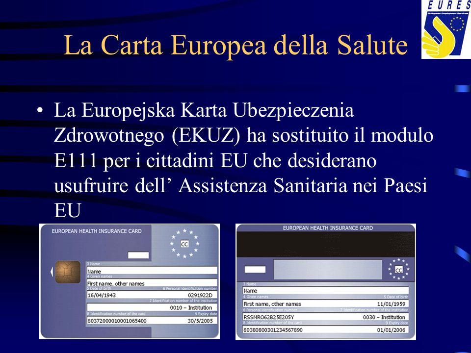 La Carta Europea della Salute La Europejska Karta Ubezpieczenia Zdrowotnego (EKUZ) ha sostituito il modulo E111 per i cittadini EU che desiderano usuf