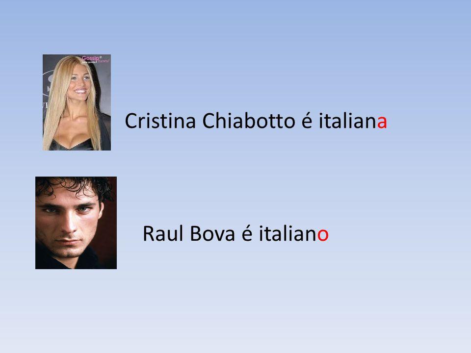 Cristina Chiabotto é italiana Raul Bova é italiano