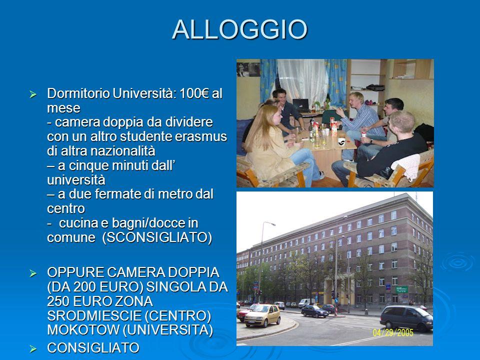 ALLOGGIO  Dormitorio Università: 100€ al mese - camera doppia da dividere con un altro studente erasmus di altra nazionalità – a cinque minuti dall'