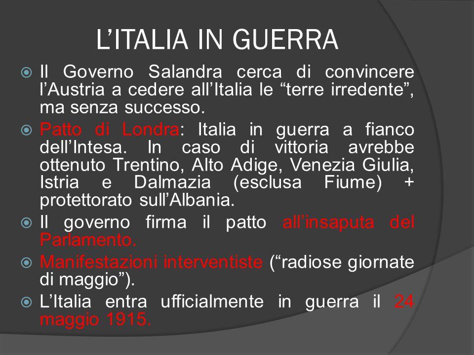 """L'ITALIA IN GUERRA  Il Governo Salandra cerca di convincere l'Austria a cedere all'Italia le """"terre irredente"""", ma senza successo.  Patto di Londra:"""