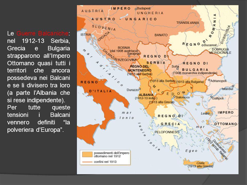 Le Guerre Balcaniche: nel 1912-13 Serbia, Grecia e Bulgaria strapparono all'Impero Ottomano quasi tutti i territori che ancora possedeva nei Balcani e