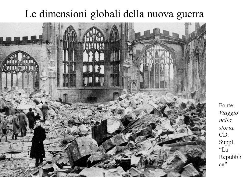 """Le dimensioni globali della nuova guerra Fonte: Viaggio nella storia, CD. Suppl. """"La Repubbli ca"""""""