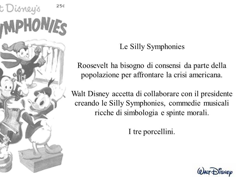 Le Silly Symphonies Roosevelt ha bisogno di consensi da parte della popolazione per affrontare la crisi americana. Walt Disney accetta di collaborare