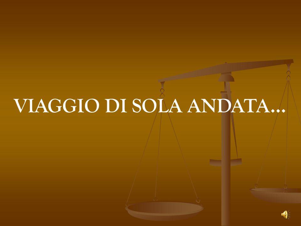 VIAGGIO DI SOLA ANDATA...