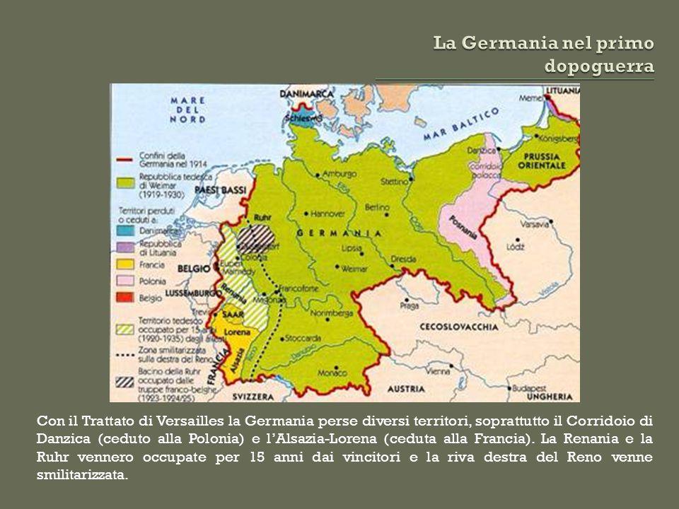 Con il Trattato di Versailles la Germania perse diversi territori, soprattutto il Corridoio di Danzica (ceduto alla Polonia) e l'Alsazia-Lorena (cedut