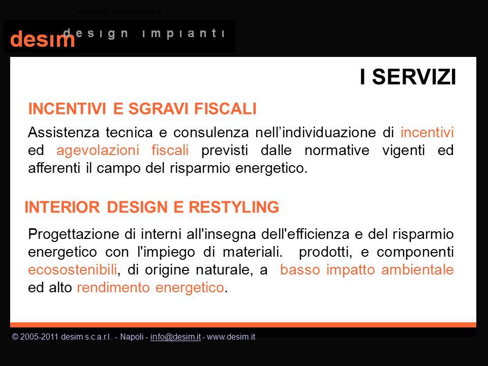 © 2005-2011 desim s.c.a.r.l. - Napoli - info@desim.it - www.desim.itinfo@desim.it I SERVIZI INCENTIVI E SGRAVI FISCALI REPERTO FOTOGRAFICO Assistenza
