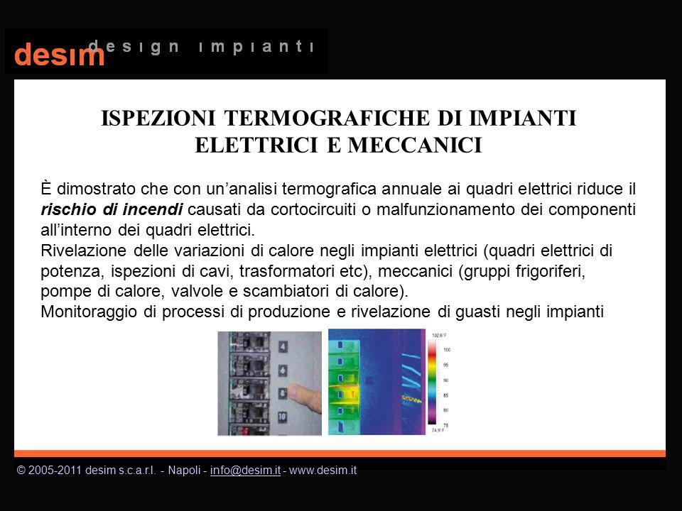 © 2005-2011 desim s.c.a.r.l. - Napoli - info@desim.it - www.desim.itinfo@desim.it È dimostrato che con un'analisi termografica annuale ai quadri elett