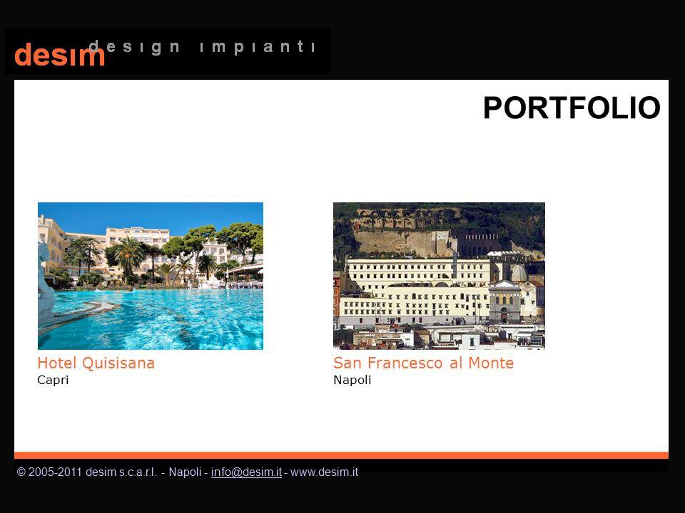 © 2005-2011 desim s.c.a.r.l. - Napoli - info@desim.it - www.desim.itinfo@desim.it PORTFOLIO Hotel Quisisana Capri San Francesco al Monte Napoli