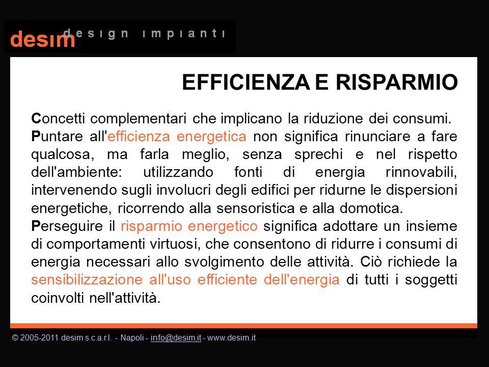 © 2005-2011 desim s.c.a.r.l. - Napoli - info@desim.it - www.desim.itinfo@desim.it EFFICIENZA E RISPARMIO C Concetti complementari che implicano la rid