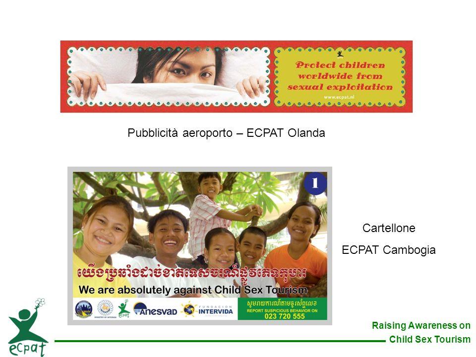 Raising Awareness on Child Sex Tourism Pubblicità aeroporto – ECPAT Olanda Cartellone ECPAT Cambogia