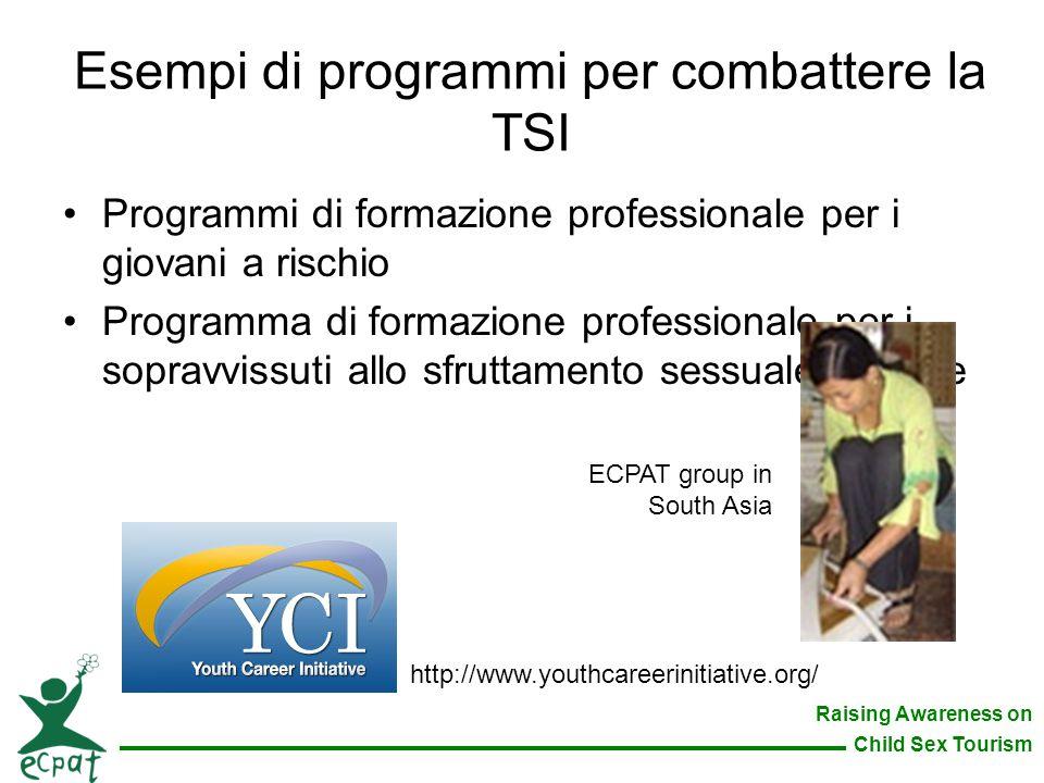Raising Awareness on Child Sex Tourism Programmi di formazione professionale per i giovani a rischio Programma di formazione professionale per i sopra