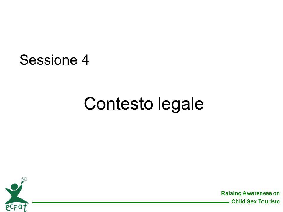 Raising Awareness on Child Sex Tourism Sessione 4 Contesto legale