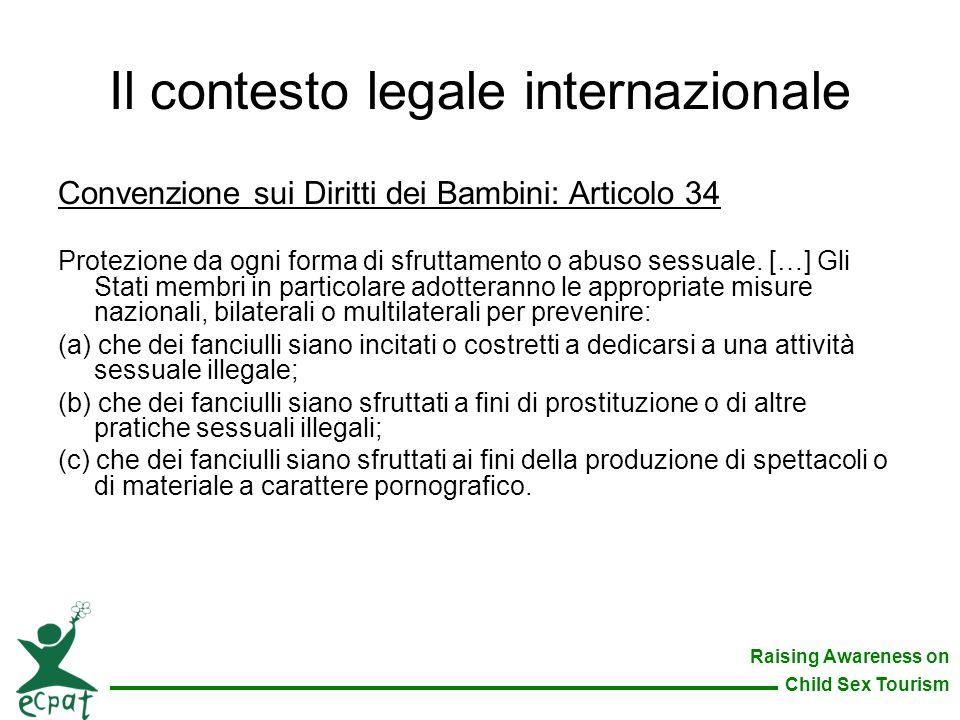 Raising Awareness on Child Sex Tourism Convenzione sui Diritti dei Bambini: Articolo 34 Protezione da ogni forma di sfruttamento o abuso sessuale. […]