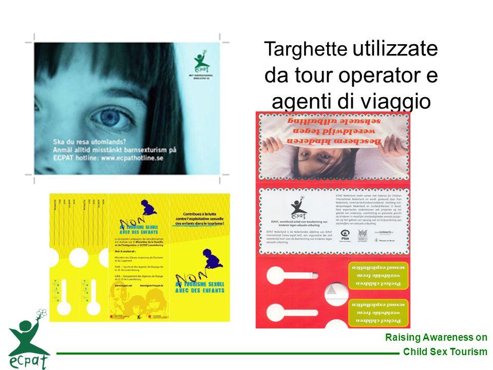 Raising Awareness on Child Sex Tourism Targhette utilizzate da tour operator e agenti di viaggio