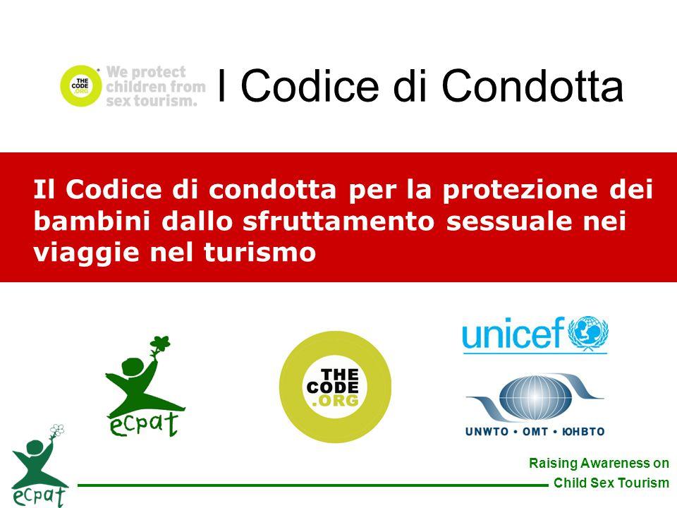Raising Awareness on Child Sex Tourism Il Codice di condotta per la protezione dei bambini dallo sfruttamento sessuale nei viaggie nel turismo Il Codi