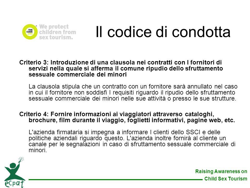 Raising Awareness on Child Sex Tourism Criterio 3: Introduzione di una clausola nei contratti con I fornitori di servizi nella quale si afferma il com
