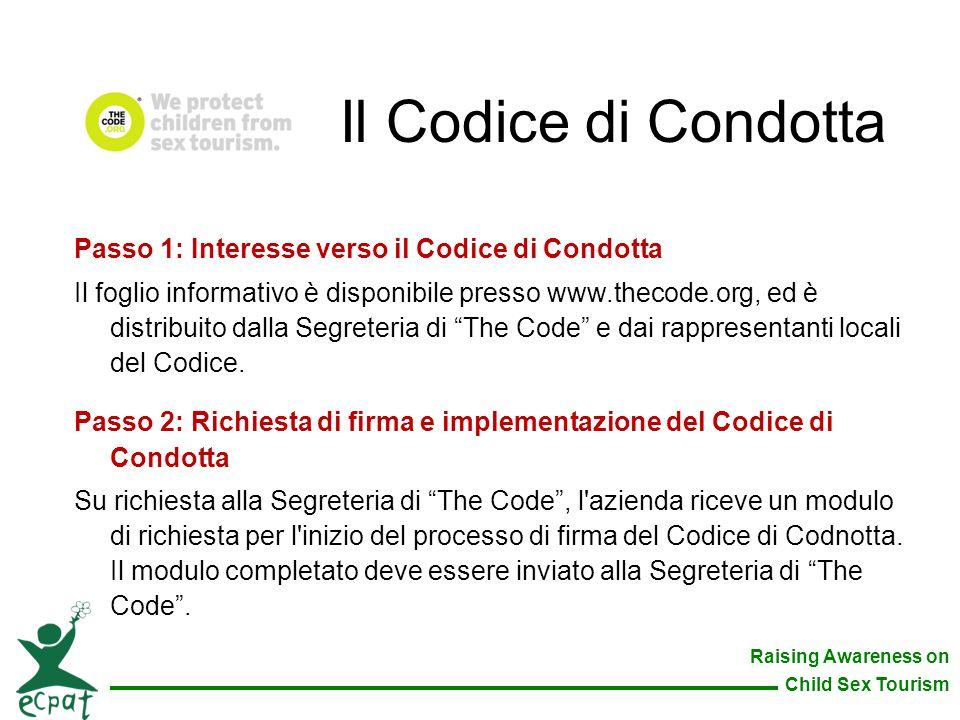 Raising Awareness on Child Sex Tourism Passo 1: Interesse verso il Codice di Condotta Il foglio informativo è disponibile presso www.thecode.org, ed è