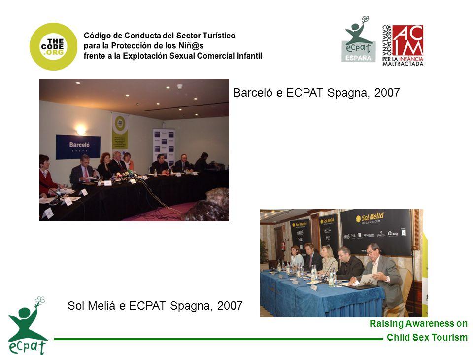 Raising Awareness on Child Sex Tourism Sol Meliá e ECPAT Spagna, 2007 Barceló e ECPAT Spagna, 2007
