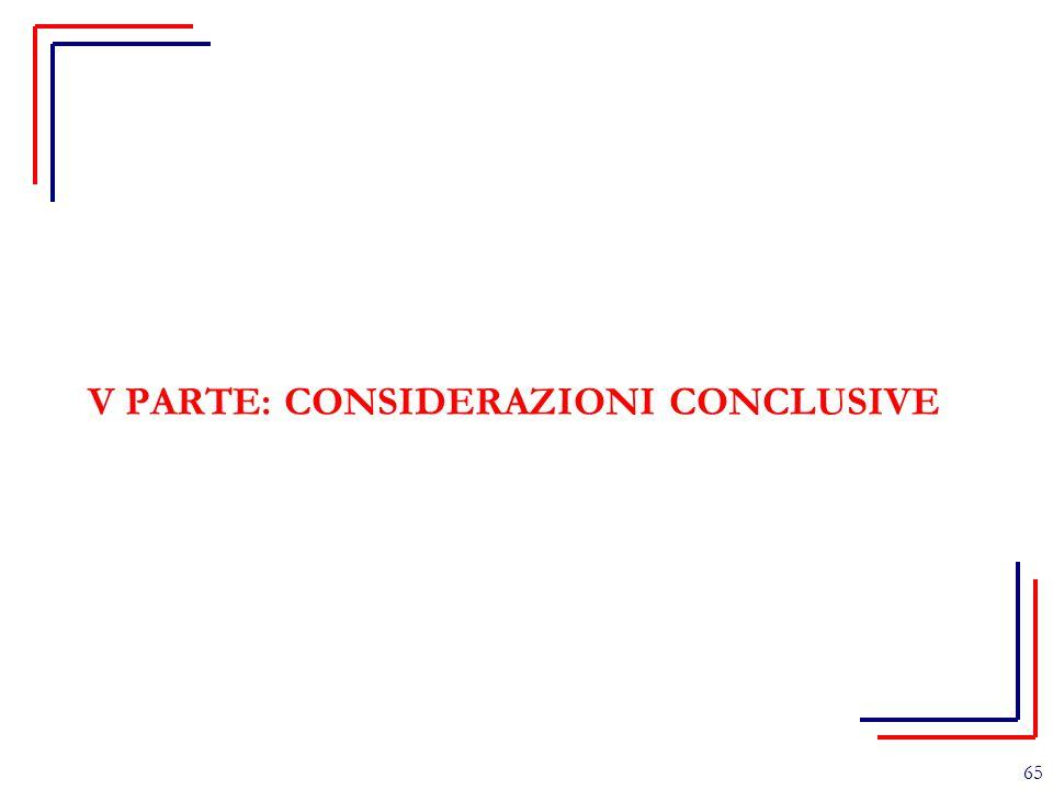 V PARTE: CONSIDERAZIONI CONCLUSIVE 65