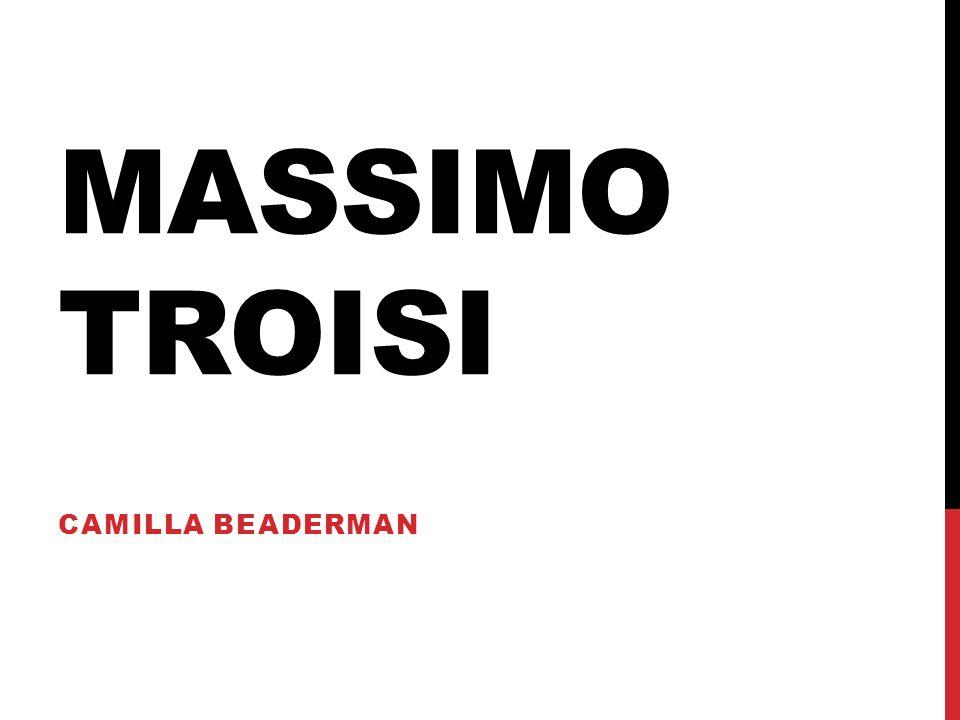 MASSIMO TROISI CAMILLA BEADERMAN