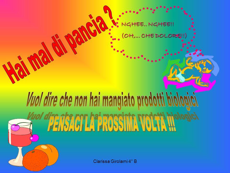 Clarissa Girolami 4° B NGHEE.. NGHEE!! (OH,... CHE DOLORE!!)