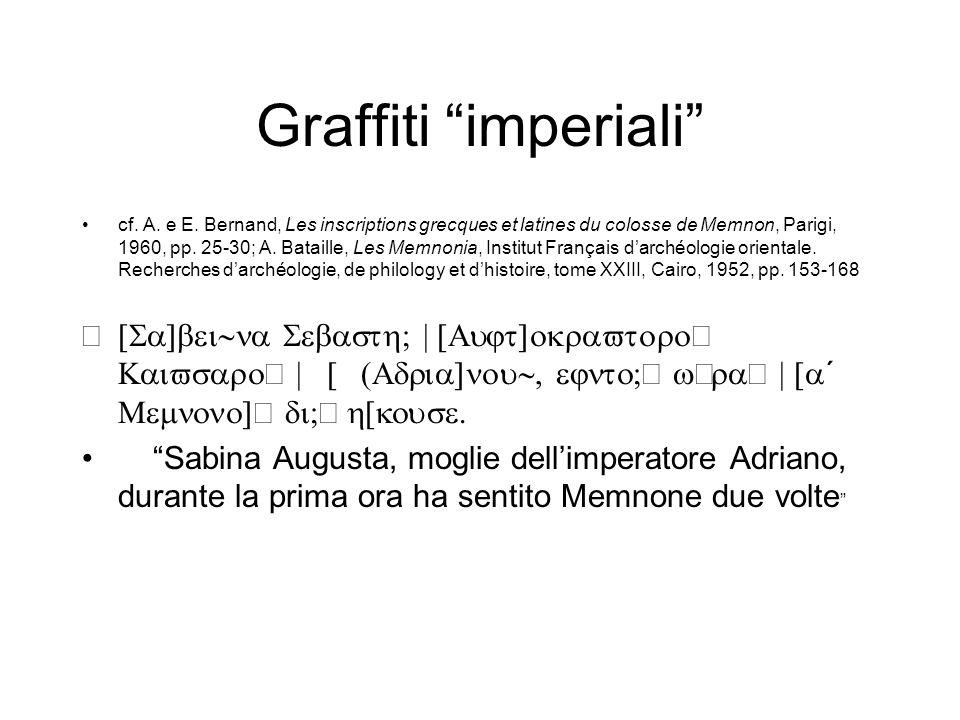 """Graffiti """"imperiali"""" cf. A. e E. Bernand, Les inscriptions grecques et latines du colosse de Memnon, Parigi, 1960, pp. 25-30; A. Bataille, Les Memnoni"""