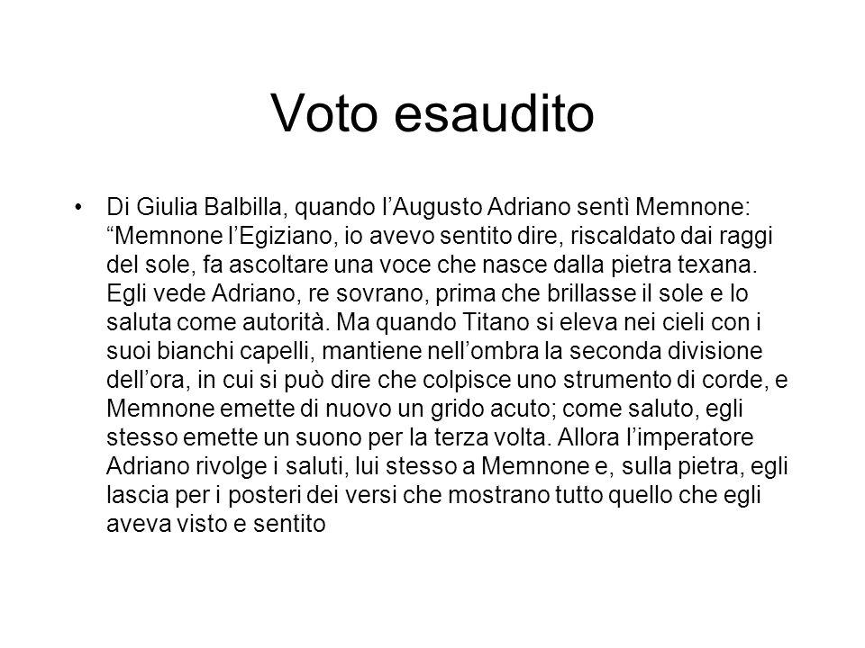"""Voto esaudito Di Giulia Balbilla, quando l'Augusto Adriano sentì Memnone: """"Memnone l'Egiziano, io avevo sentito dire, riscaldato dai raggi del sole, f"""