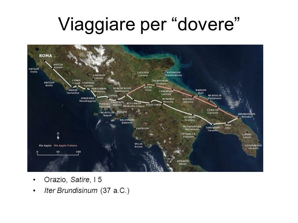 "Viaggiare per ""dovere"" Orazio, Satire, I 5 Iter Brundisinum (37 a.C.)"