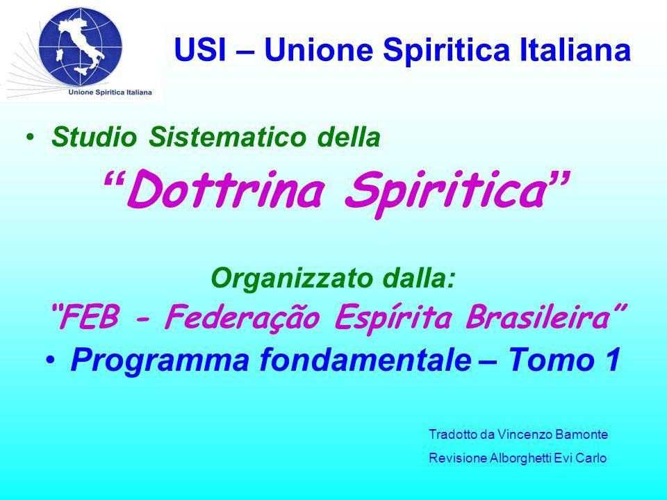 USI – Unione Spiritica Italiana Coltivare buoni pensieri, nobilita l'essere umano e mantiene sana la mente