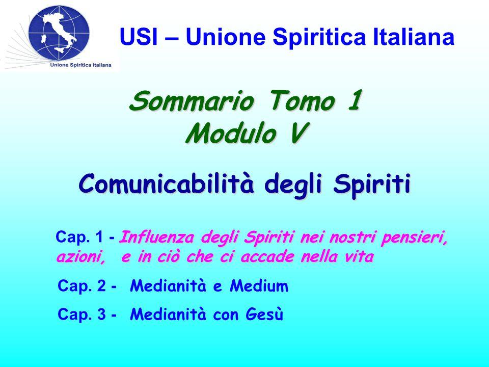 USI – Unione Spiritica Italiana Influenza degli Spiriti sui nostri pensieri, atti e ed eventi della nostra vita Obiettivo specifico dello studio: 1.