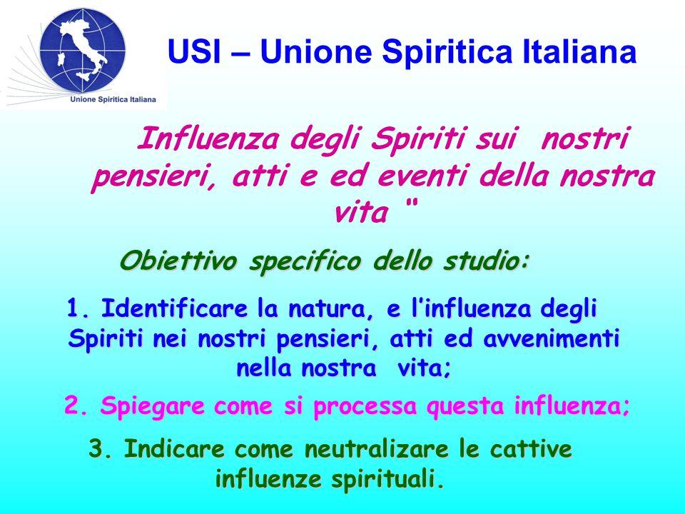 USI – Unione Spiritica Italiana Questione 469 Dicono gli Spiriti Superiori che abbiamo la libertà di seguire gli Spiriti Buoni o gli Spiriti Imperfetti, allora: Che procedure dobbiamo adottare per attrarre l'atenzione dei buoni Spiriti.