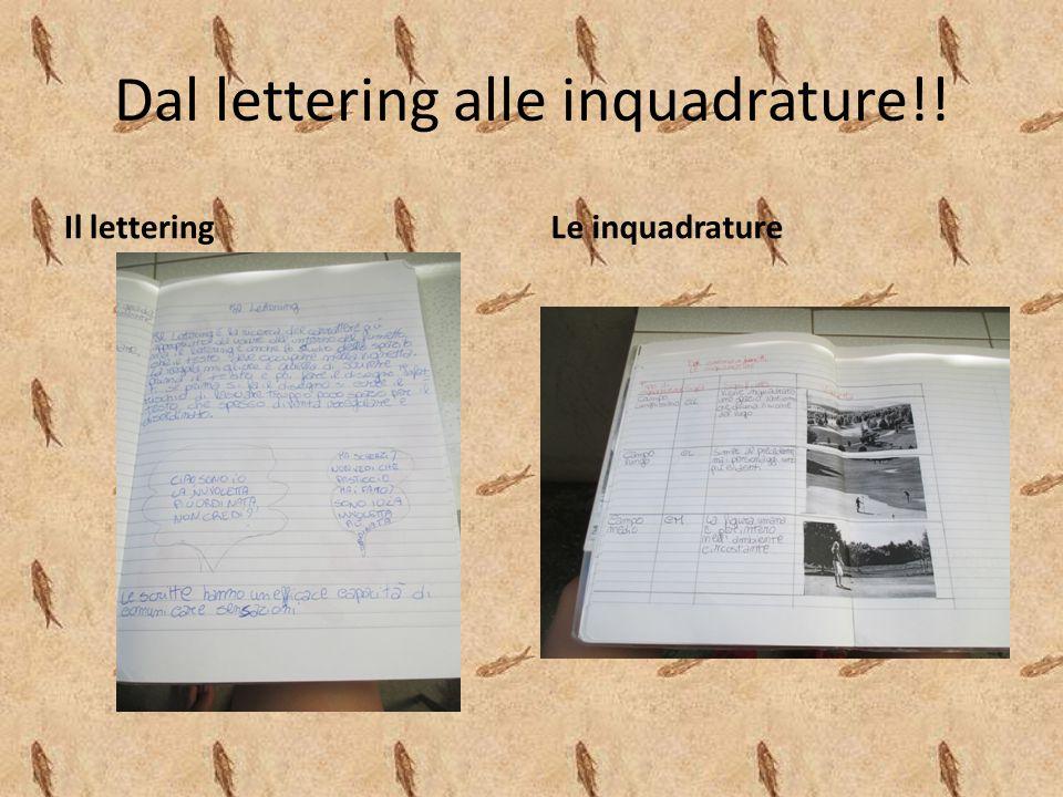 Dal lettering alle inquadrature!! Il letteringLe inquadrature