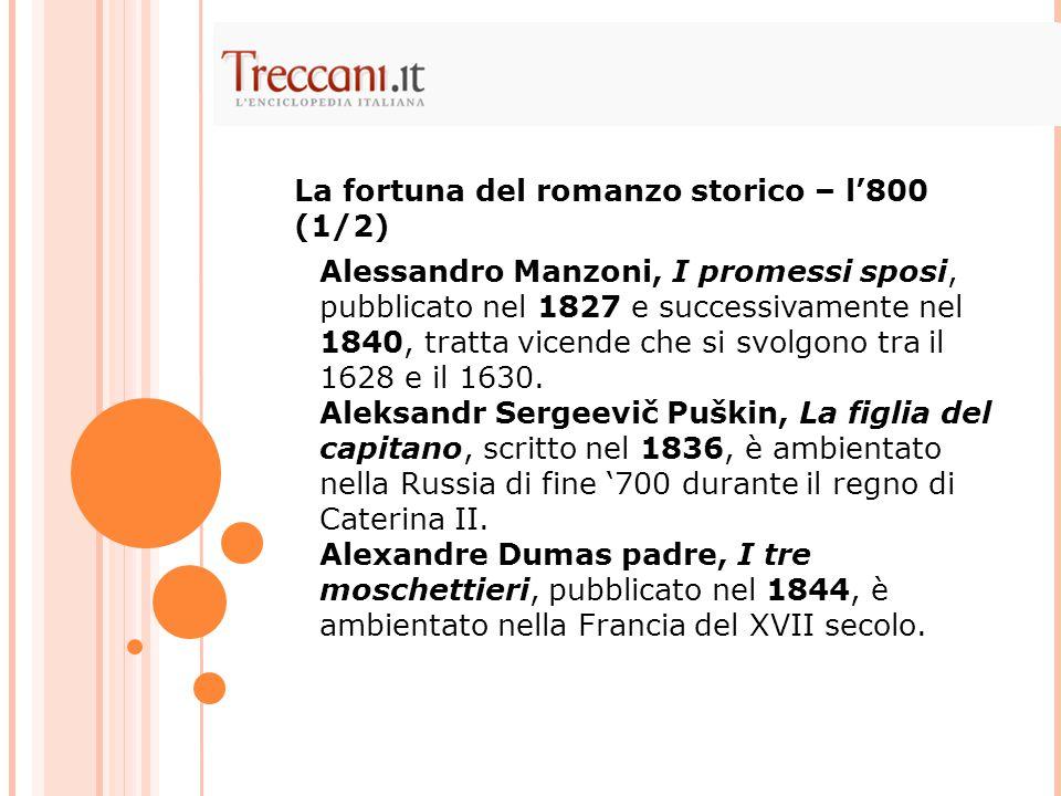 Alessandro Manzoni, I promessi sposi, pubblicato nel 1827 e successivamente nel 1840, tratta vicende che si svolgono tra il 1628 e il 1630. Aleksandr