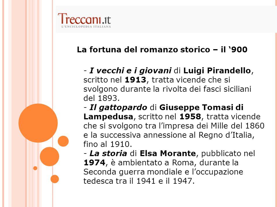 - I vecchi e i giovani di Luigi Pirandello, scritto nel 1913, tratta vicende che si svolgono durante la rivolta dei fasci siciliani del 1893. - Il gat