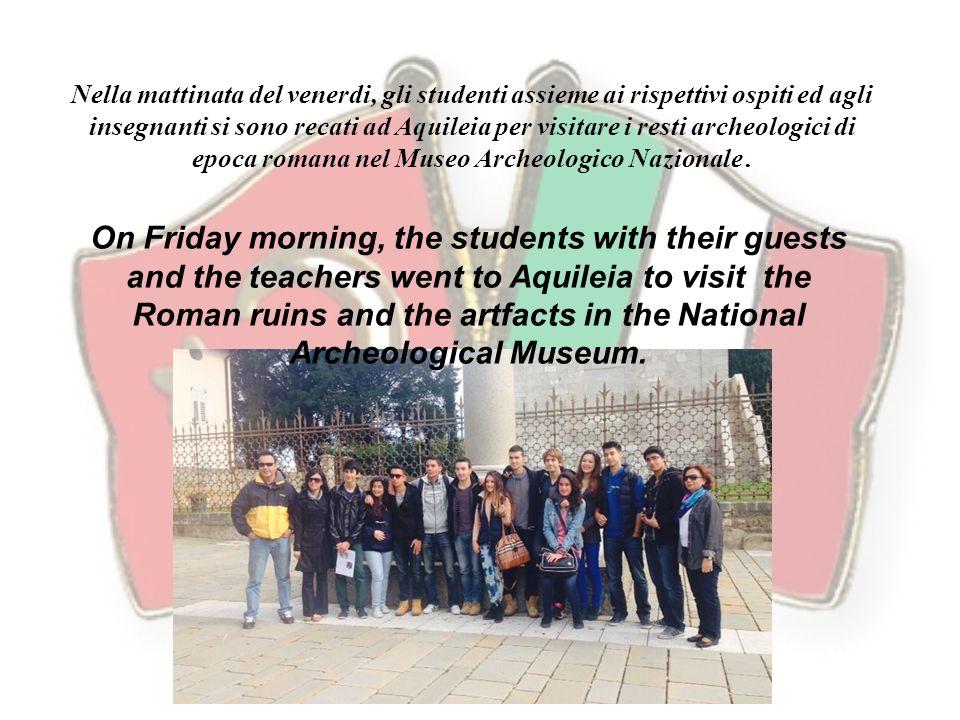 Nella mattinata del venerdi, gli studenti assieme ai rispettivi ospiti ed agli insegnanti si sono recati ad Aquileia per visitare i resti archeologici di epoca romana nel Museo Archeologico Nazionale.