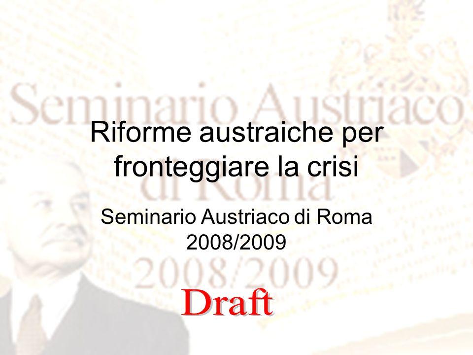 Riforme austraiche per fronteggiare la crisi Seminario Austriaco di Roma 2008/2009