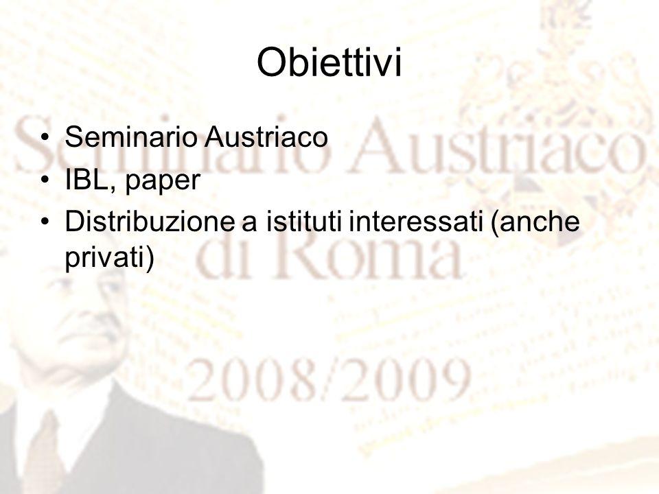 Obiettivi Seminario Austriaco IBL, paper Distribuzione a istituti interessati (anche privati)